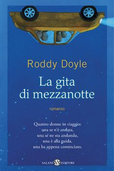 Roddy Doyle, La gita di mezzanotte, Salani, 2012