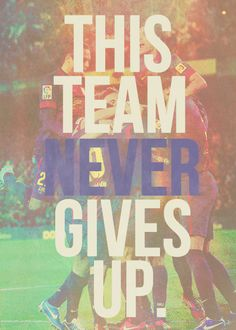 FC Barcelona, they never give up Barcelona Team, Barcelona Football, Barcelona Sports, Football Quotes, Soccer Quotes, San Antonio Spurs, Chicago Bulls, Dallas Cowboys, Fc Barcelona Wallpapers