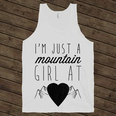 #mountaingirl I wanna make a t-shirt like this!