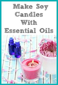 How to Make Soy Candles with Essential Oils:   #essentailoils #aromatherpy https://wonderfulscents.com/