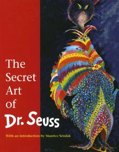 The Secret Art of Dr. Seuss Hardcover – October 1995 by Theodor Geisel (Illustrator), Maurice Sendak (Introduction) Maurice Sendak, Never Be Alone, Penguin Random House, Weird And Wonderful, Joss And Main, Art Lessons, School Lessons, Music Lessons, Life Lessons