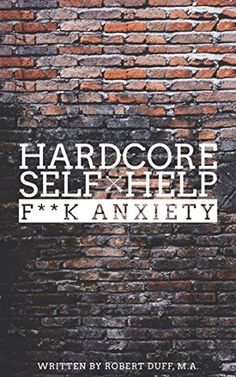 Hardcore+Self+Help:+F**k+Anxiety