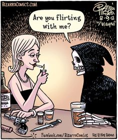 Flirting with death funny pictures funny quotes funny memes via jpg death humor quotes Very Funny Pictures, Funny Photos, Funny Cartoon Pictures, Funny Flirting Quotes, Flirt Quotes, Colors Show, Funny Fails, Funny Memes, Hilarious