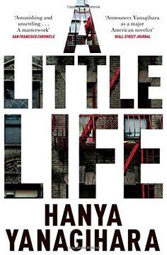 A Little Life: Hanya Yanagihara: