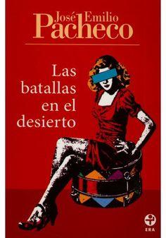 """Bajar gratis el libro en pdf """"Las batallas en el desierto"""" de José Emilio Pacheco. http://revistavivelatinoamerica.com/2015/11/18/batallas-en-el-desierto-de-jose-emilio-pacheco-bajar-en-pdf/"""