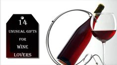This article is just for you to guide with some of the best ideas of gifts for a wine lover! Here is a list of 14 Unusual Gifts for Wine Lovers!