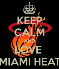 KEEP CALM AND LOVE MIAMI HEAT. Another original poster design created with the Keep Calm-o-matic. Buy this design or create your own original Keep Calm design now. Miami Heat Basketball, Basketball Practice, Basketball Quotes, Basketball Pictures, Basketball Teams, Heat Fan, Miami Life, We Are The Champions, Bring The Heat
