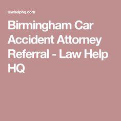Birmingham Car Accident Attorney Referral - Law Help HQ