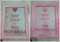 Quadrinhos Keep Calm Eu sou Professora.