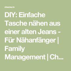 DIY: Einfache Tasche nähen aus einer alten Jeans - Für Nähanfänger   Family Management   ChezNU.TV