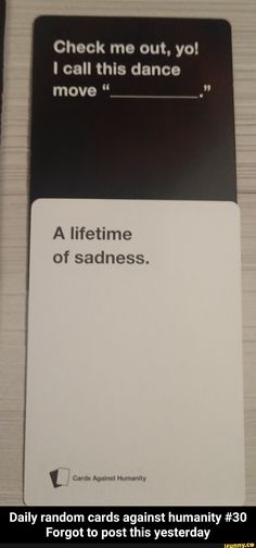 Check me out, yo! I call this dance ofsadness. - Daily random cards against humanity Forgot to post this yesterday - iFunny :) Funny Dance Memes, Dance Humor, Dance Moves, Allegedly, Popular Memes, Give It To Me, Forget, Cards Against Humanity, Faith