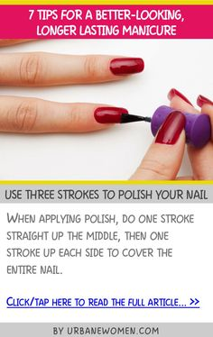 7 tips for a better-looking, longer-lasting manicure - Use three strokes to polish your nail