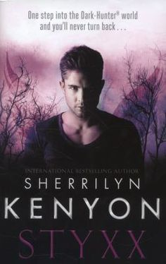 As the twin to Acheron, the hero who saved the human race centuries ago, Styxx hasn't always been on his brother's side. But with an Atlantean goddess bent on setting wrongs right, how do you find a way back from the darkness that wants to consume the entire world? One that wants to start by devouring your very soul?