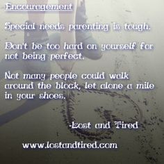 Special needs parenting encouragement picture & quote from www.lostandtired.com ~ Photo by lostandtired