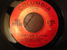 The BYRDS Vintage Vinyl 7'' Record Single Album Ballad Of Easy Rider / Wasn't Born To Follow Columbia Woodstock Sunshine Pop 45 rpm