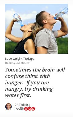 Dr.King: Sometimes the brain will confuse thirst with hunger.  If you are hungry, try drinking water first.