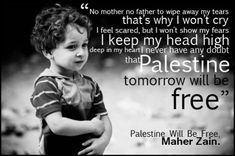"""From the song """"Palestine Will be Free"""" by Maher Zain Elie Wiesel, Palestine Quotes, Palestine Art, Maher Zain, Heart Never, Feeling Scared, Muslim Family, Shocking Facts, Poems Beautiful"""