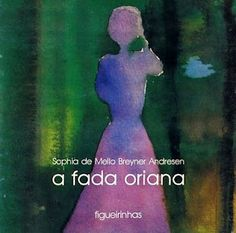 This is a childrens book about a fairy by a famous portuguese poet called Sophia de Mello Breyner Andresen. Is one of these books adults can find even more interesting and beautifull.