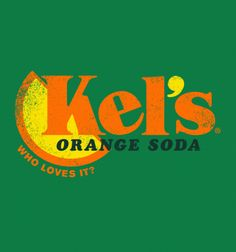 Kels Orange Soda from BustedTees