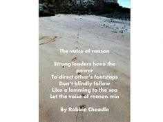 I have been reflecting recently, as I read various articles about leaders and their actions and comments world wide, what a great responsibility leadership is. Strong Personality, Leadership, No Response, Poetry, Let It Be, Reading, World, Beach, Outdoor