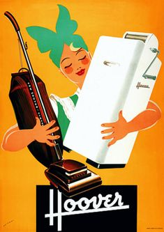 Hoover vacuum cleaners and washing machines. Vintage Advertising Posters, Vintage Travel Posters, Vintage Advertisements, Vintage Labels, Vintage Ads, Vintage Images, Vintage Prints, Poster Ads, Poster Prints