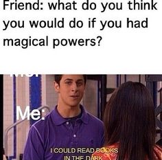 I want those powers!!