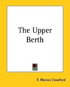 The Upper Berth - Francis Marion Crawford