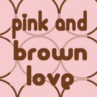 Pink + Brown = LOVE!