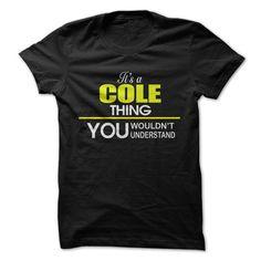 Its a COLE Thing! T Shirt, Hoodie, Sweatshirt