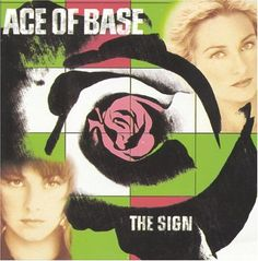 Ace of Base... Instantly this song just popped in my head! I can sing it like they are still playing it on the radio... Lol