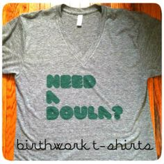 t-shirts for doulas, midwives and birthworkers  www.skreened.com/momjeanz