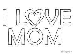 I love you mom coloring page  Mothers Day  Pinterest  Coloring