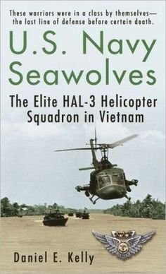 U. S. Navy Seawolves: The Elite Hal-3 Helicopter Squadron in Vietnam