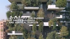 Stefano Boeri Architetti, architect of the award-winning Bosco Verticale in Milan, has created a short film that draws attention to the role of trees in. Vertical Forest, Green Building, Forests, Short Film, Climate Change, Announcement, Milan, Trees, Architecture