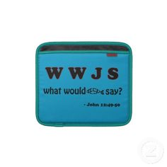 WWJS? What would Jesus say iPad Agrainofmustardseed.com Sleeve Sleeve For iPads