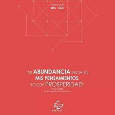 """#AfirmaHoy: """"Mi abundancia inicia en mis pensamientos. Yo soy prosperidad."""""""