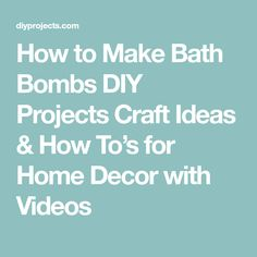 How to Make Bath Bombs DIY Projects Craft Ideas & How To's for Home Decor with Videos