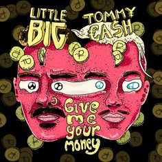 Little Big - Give Me Your Money (feat. Tommy Cash) by LittleBigRussia on SoundCloud Big Sean, Rap, Piano, Give It To Me, Money, Music, Style, Musica, Swag