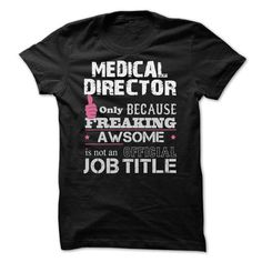Awesome Medical Director Shirts - #baseball tee #geek tshirt. THE BEST => https://www.sunfrog.com/Funny/Awesome-Medical-Director-Shirts.html?68278