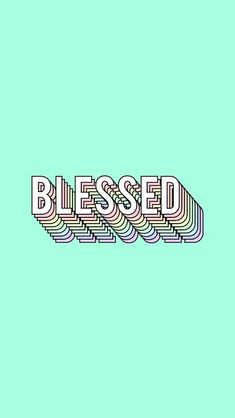 Blessed quotes inspirational wallpapers inspirational background artistic quotes life of faith Christian quotes Inspirational Backgrounds, Cute Wallpaper Backgrounds, Tumblr Wallpaper, Aesthetic Iphone Wallpaper, Cute Wallpapers, Aesthetic Wallpapers, Quotes Inspirational, Tumblr Backgrounds Quotes, Words Wallpaper