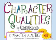 Character Qualities - Join me each Friday I will share a new Character Quality with you along with it's definition, Bible Verse, Bible Character and a {free} coloring page for you to download.   HisSunflower.com by Rachael Carman