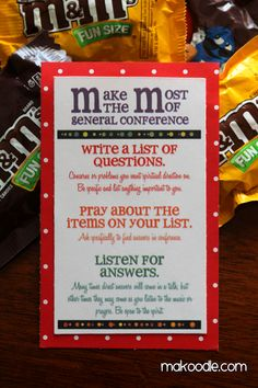 M & M handout to vt sisters this month: make the most of general conference. print out and put on a bag of M&M's!