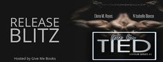 Abibliophobia Anonymous                 Book Reviews: **RELEASE BLITZ**   Tied by Elena M. Reyes & N. Is...