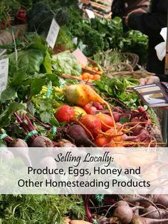 Selling Locally: Produce, Honey and other Homestead Products