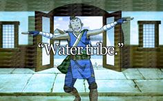 """""""Water tribe."""""""