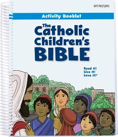 """""""The Catholic Children's Bible Activity Booklet"""" reproducibles/educational supplement - 2 puzzles or activities for selected Old Testament and New Testament  """"featured stories"""" for the St Mary's Press CATHOLIC CHILDREN'S BIBLE"""