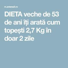 DIETA veche de 53 de ani îți arată cum topești 2,7 Kg în doar 2 zile