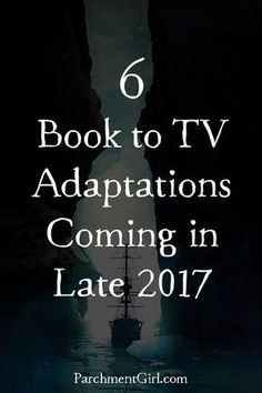 Set your TiVo! Here are the hottest book to TV adaptation coming in late 2017.