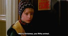 Merry Christmas, you filthy animal.