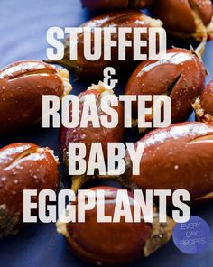 Roasted and Stuffed Baby Eggplants  Makes 12    Ingredients:  12 baby eggplants  4 ounces goat cheese, slightly softened  2 tablespoons minced sundried tomatoes  1 garlic clove, minced  1 thyme sprig, minced  salt and pepper to taste